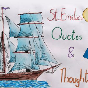 St Emilie's Thoughts & Quotes